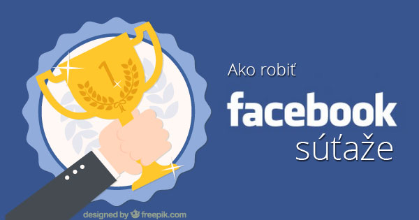 Ako robiť Facebook súťaže?