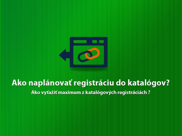 Ako naplánovať registráciu do katalógov?