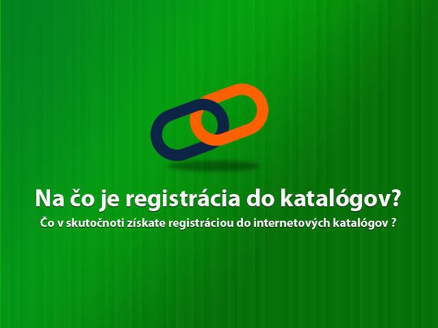 Na čo je registrácia do katalógov?
